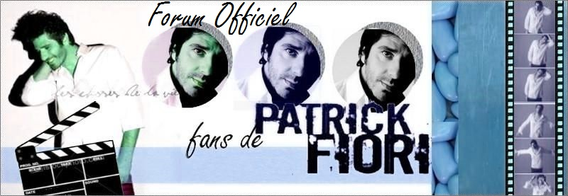 PATRICK FIORI - FORUM OFFICIEL