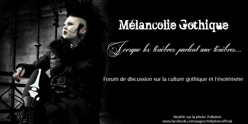 Forum gothique: Mélancolie Gothique