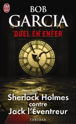 Duel en enfer : Sherlock Holmes contre Jack l'Eventreur | Bob Garcia