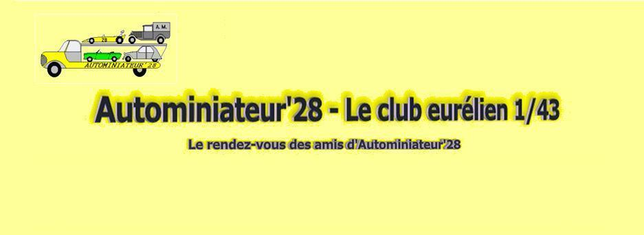 AUTOMINIATEUR'28 LE CLUB EURELIEN 1/43