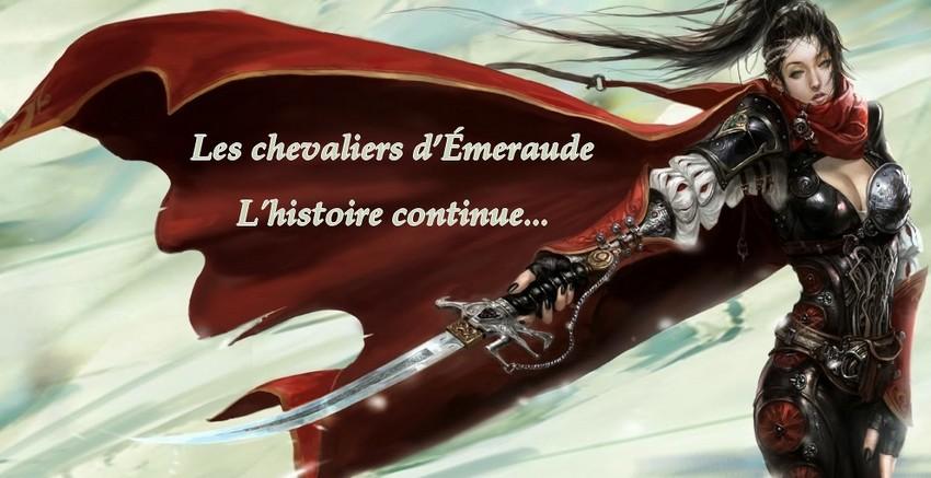 Les chevaliers d'�meraude - L'histoire continue...