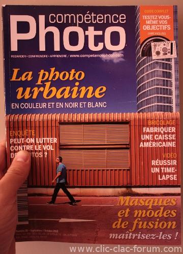 Compétence Photo n°30 de Septembre/Octobre 2012 Photo urbaine - Masques et modes de fusion - Tester ses objectifs