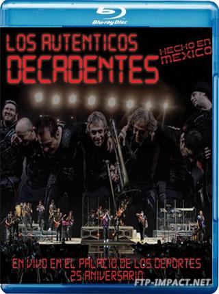 Los Auténticos Decadentes: Hecho en México [BD25]