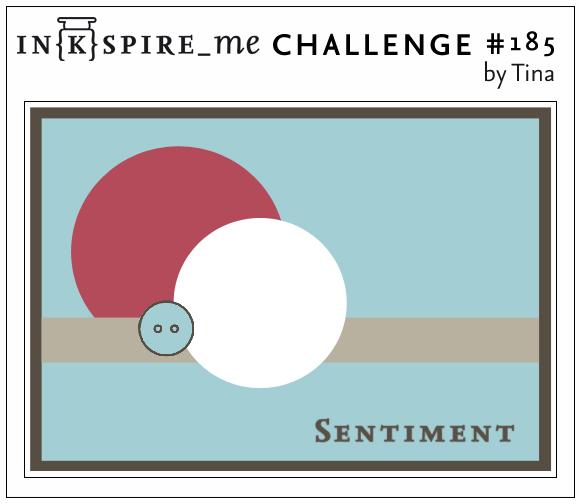 http://www.inkspire-me.com/2015/02/inkspireme-challenge-185.html