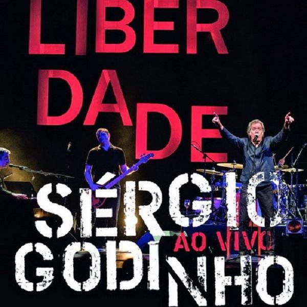 S�rgio Godinho � Liberdade [Ao Vivo] (2014)
