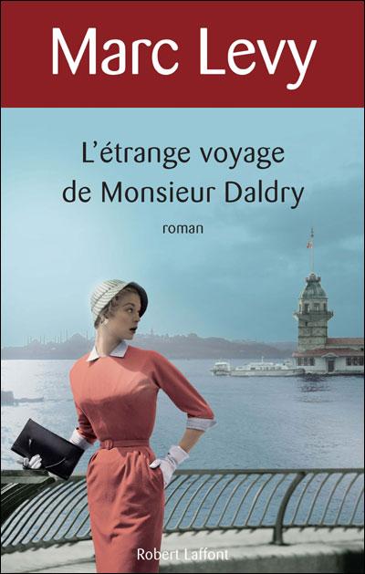 L'étrange voyage de Monsieur Daldry de Marc Levy
