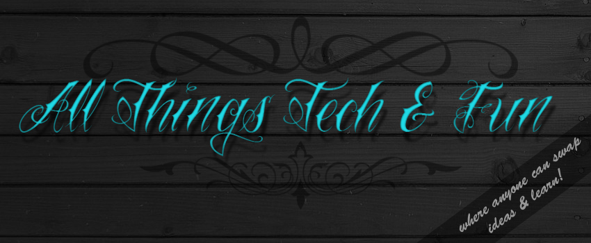 All Things Tech & Fun