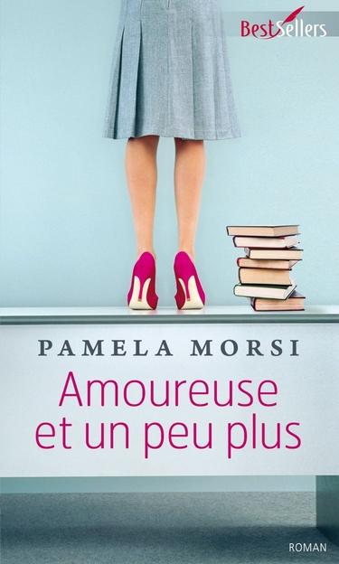 Amoureuse et un peu plus de Pamela Morsi