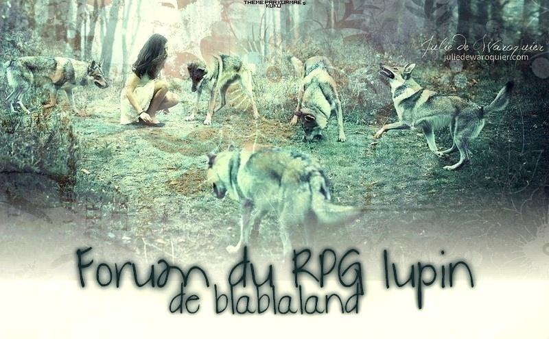 Forum officiel du RPG lupin Blablaland