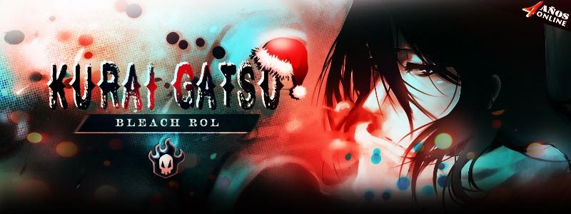 Kurai Gatsu  ~ Bleach Rol