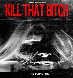 فيلم Kill That Bitch 2014 مترجم