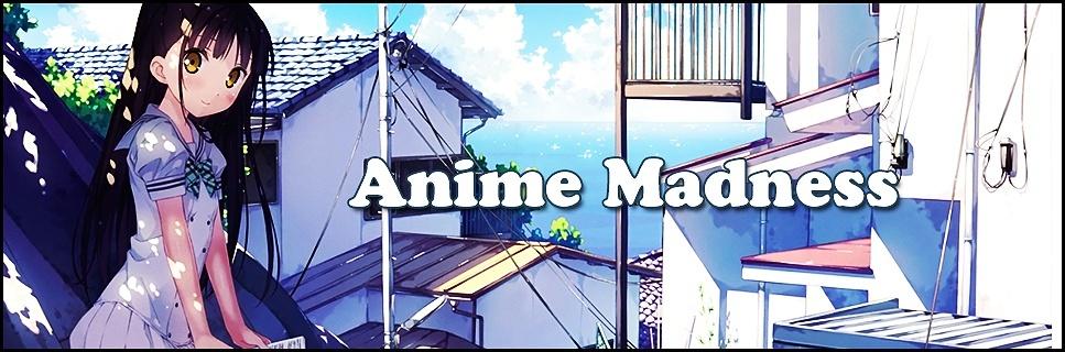 Anime Madness