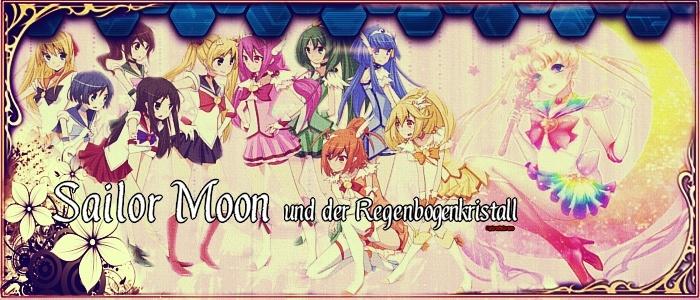 Sailor Moon ~ Und der Regenbogenkristall