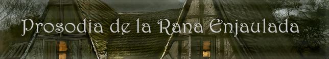 Prosodia de la Rana Enjaulada (Taberna para hablar de cualquier cosa (Nada de publicidad)