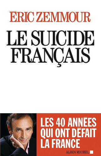 Eric ZEMMOUR - Le suicide français
