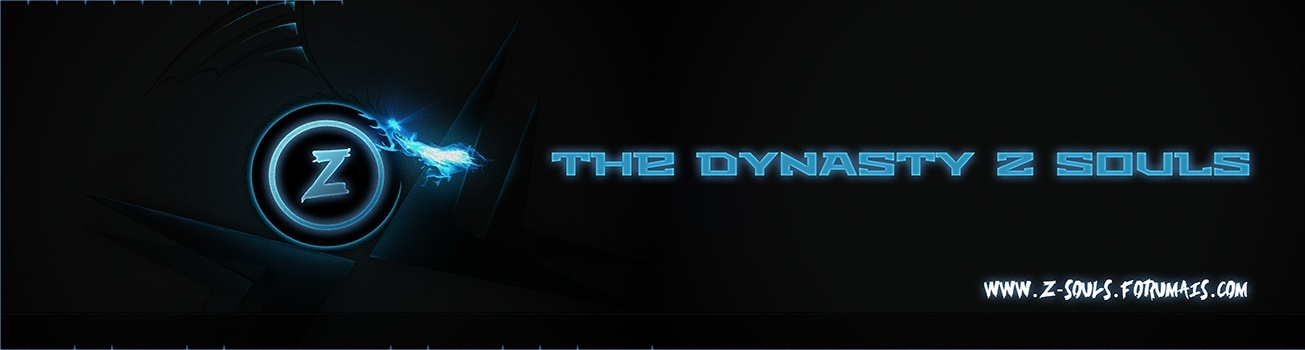 |The Dynasty Z-Souls| [Z]