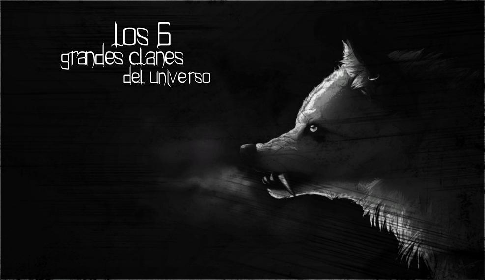 Los Seis Grandes Clanes