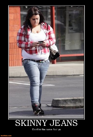 Fat People In Skinny Jeans - Hot Girls Wallpaper